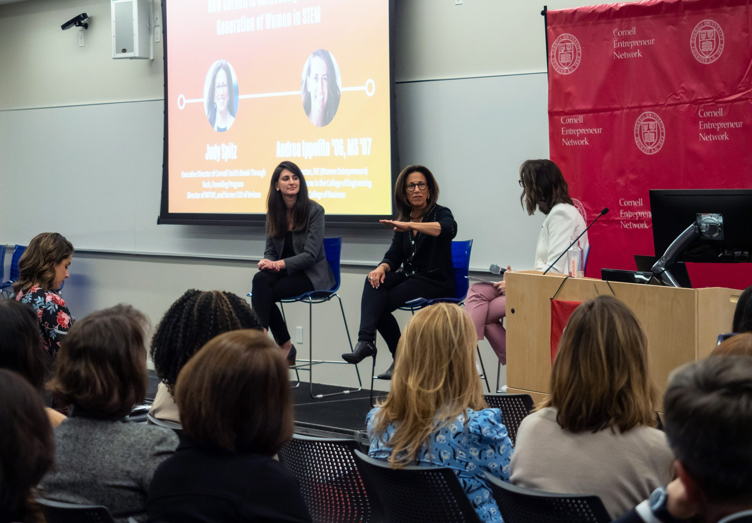 Andrea Ippolito '06, MEng '07, program director, W.E. (Women Entrepreneurs) Cornell and Judy Spitz, executive director of Cornell Tech's Break Through Tech, shared how Cornell is cultivating the next generation of entrepreneurs.