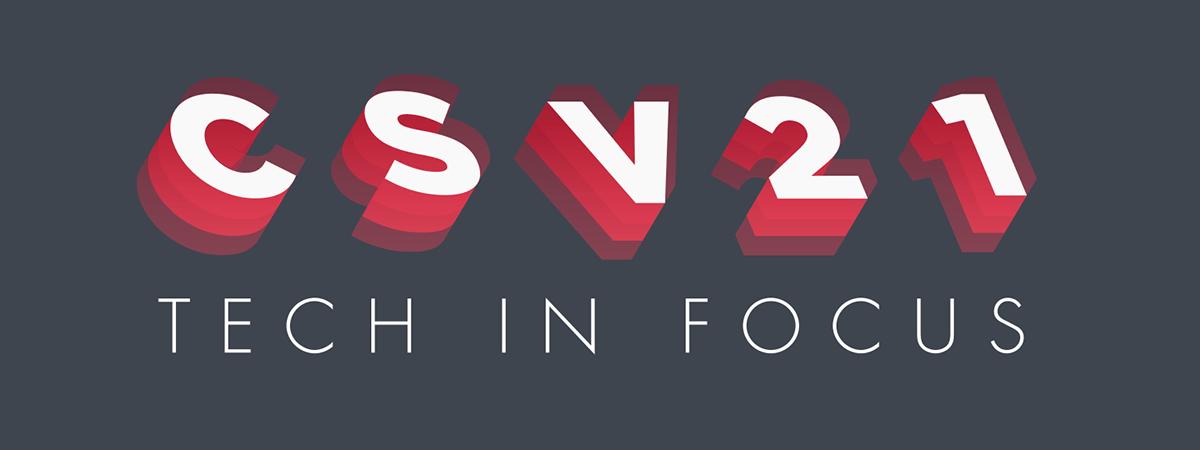 CSV21 Tech in Focus